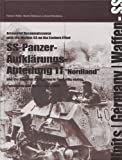 Ss-Panzer-Aufklarungs-Abteilung 11: The Swedish SS-platoon in the Battles for the Baltics, Pomerania and Berlin 1943-45 (Armoured Reconnaissance With the Waffen-Ss on the Eastern Front)