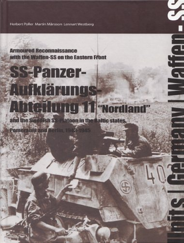 SS-Panzer-Aufklarungs-Abteilung 11: The Swedish SS-platoon in the Battles for the Baltics, Pomerania and Berlin 1943-45 (Armoured Reconnaissance With the Waffen-ss on the Eastern Front) por Herbert Poller