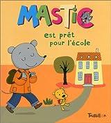 Mastic est prêt pour l'école