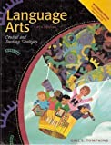 Language Arts : Content and Teaching Strategies, Tompkins, Gail E., 0130610461
