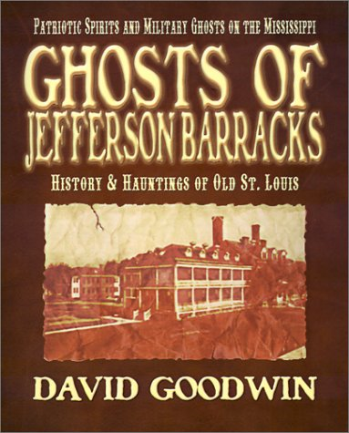 Download Ghosts of Jefferson Barracks: History & Hauntings of Old St. Louis pdf epub