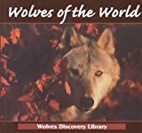 Wolves of the World, Lynn M. Stone, 1559162449