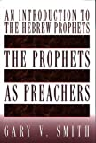 The Prophets as Preachers: An Introduction to the