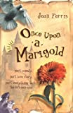 Once upon a Marigold, Jean Ferris, 0152167919