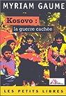 Kosovo, la guerre cachée par Gaume