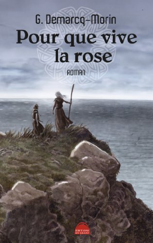 Pour que vive la rose (French Edition)