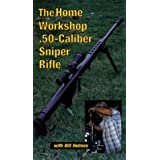 Home Workshop .50-Caliber Sniper Rifle