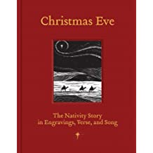 Christmas Eve: The Nativity Story in Engravings, Verse and Song