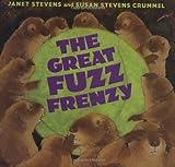 The Great Fuzz Frenzy, Janet Stevens and Susan Stevens Crummel, 0152046267