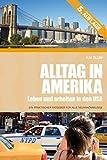 Alltag in Amerika: Leben und arbeiten in den USA