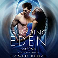 Guarding Eden Audiobook by Cameo Renae Narrated by Tess Irondale, Nathan Everett