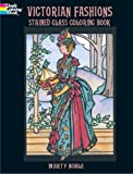 Victorian Fashions Stained Glass Coloring Book, Marty Noble, 0486415554