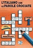 L' Italiano con le Parole Crociate, European Language Institute Staff, 8885148174