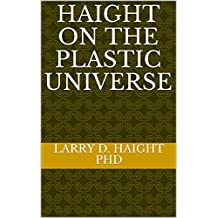 HAIGHT ON THE PLASTIC UNIVERSE