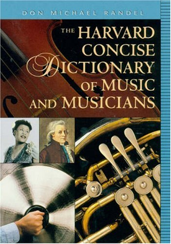 Harvard Concise Dictionary of Music and Musicians (Harvard University Press Reference Library)