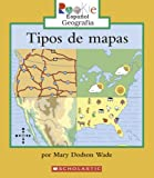 Tipos de Mapas, Mary Dodson Wade, 0516252437
