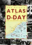 Front cover for the book Atlas of the D-Day and Normandy Landings by John Mann