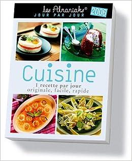 Amazon Fr Cuisine 1 Recette Par Jour Originale Facile Rapide