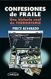 Confesiones de Fraile, una Historia Real de Terrorismo