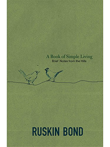 A Book of Simple Living: Brief Notes from the Hills ()
