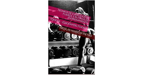 Amazon.com: Tecnica de Ejercicios de Fuerza y Rutinas de Entrenamiento (ILUSTRADO): TOMO III - EDICIÓN DELTOIDES (Spanish Edition) eBook: NICOLAS MARIO DI ...