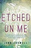 Etched on Me: A Novel