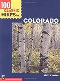 100 Classic Hikes in Colorado, Scott S. Warren, 0898866529