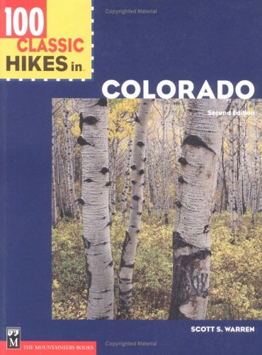 100 Classic Hikes Colorado 2nd