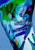 The Spell, Alan Hollinghurst, 0701165197