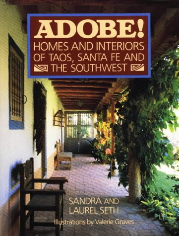 ADOBE! Homes and Interiors: of Taos, Santa Fe and the Southwest