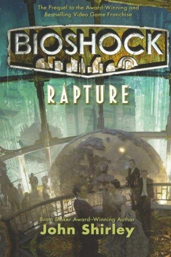 BioShock: Rapture [John Shirley] (Tapa Blanda)