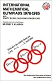 International Mathematical Olympiads and Forty Supplementary Problems, 1978-1985, Murray S. Klamkin, 088385631X