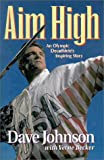 Aim High, Dave Johnson and Verne Becker, 0310206669