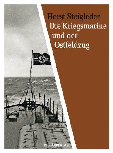 Die Kriegsmarine und der Ostfeldzug