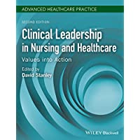 Clinical Leadership in Nursing and Healthcare -   Values Into Action 2nd Edition