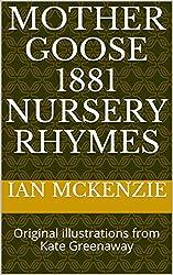 Mother Goose 1881 Nursery Rhymes: Original illustrations from Kate Greenaway