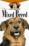 The Mixed Breed: An Owner's Guide to a Happy Healthy Pet (Your Happy Healthy Pet)