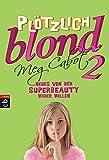 Plötzlich blond 2 - Neues von der Superbeauty wider Willen