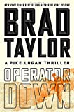 Operator Down: A Pike Logan Thriller by  Brad Taylor in stock, buy online here