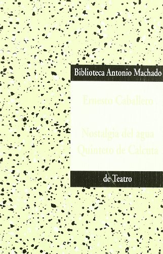 Nostalgia del agua quinteto de calcuta por Ernesto Caballero