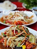 The Ultimate Eating Thai Food Guide (2017 Edition)