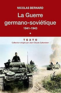 La Guerre germano-soviétique  (1941-1943), tome 1 par Bernard
