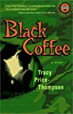 Black Coffee, Tracy Price-Thompson, 0375757775