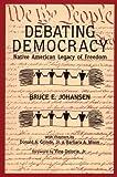 Debating Democracy: The Iroquois Legacy of Freedom