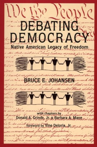 Debating Democracy: The Iroquois Legacy of Freedom