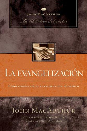 La evangelizacin john macarthur la biblioteca del pastor spanish la evangelizacin john macarthur la biblioteca del pastor spanish edition by fandeluxe Images