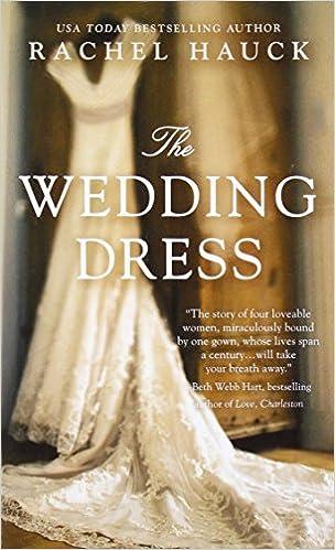 The Wedding Dress: Rachel Hauck: 9780718077952: Amazon.com: Books