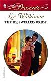 The Bejewelled Bride, Lee Wilkinson, 0373125860