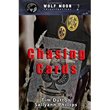 Chasing Cards (Wolf Moon Investigations)