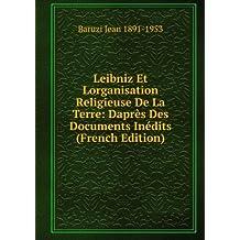 Leibniz Et Lorganisation Religieuse De La Terre: Daprès Des Documents Inédits (French Edition)